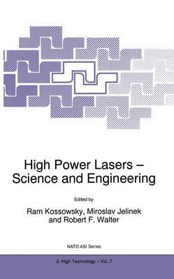 High Power Lasers - Science and Engineering - Nato Science Partnership Subseries: 3 7 (Hardback)