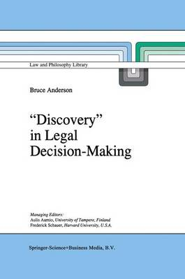 `Discovery' in Legal Decision-Making - Law and Philosophy Library 24 (Hardback)