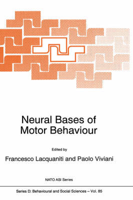 Neural Bases of Motor Behaviour - Nato Science Series D: 85 (Hardback)