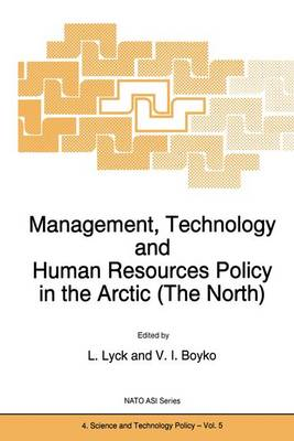 Management, Technology and Human Resources Policy in the Arctic (The North) - Nato Science Partnership Subseries: 4 5 (Hardback)