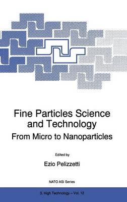 Fine Particles Science and Technology: From Micro to Nanoparticles - Nato Science Partnership Subseries: 3 12 (Hardback)