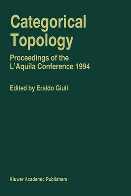 Categorical Topology: Proceedings of the L'Aquila Conference (1994) (Hardback)