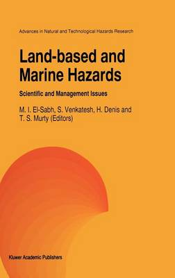 Land-Based and Marine Hazards: Scientific and Management Issues - Advances in Natural and Technological Hazards Research 7 (Hardback)