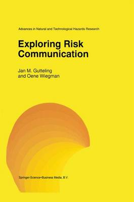Exploring Risk Communication - Advances in Natural and Technological Hazards Research 8 (Hardback)