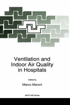Ventilation and Indoor Air Quality in Hospitals - Nato Science Partnership Subseries: 2 11 (Hardback)