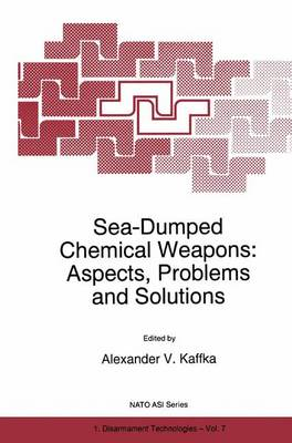 Sea-Dumped Chemical Weapons: Aspects, Problems and Solutions - Nato Science Partnership Subseries: 1 7 (Hardback)