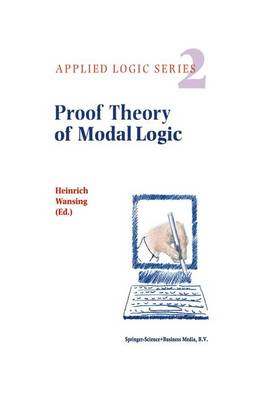 Proof Theory of Modal Logic - Applied Logic Series 2 (Hardback)