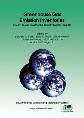 Greenhouse Gas Emission Inventories: Interim Results from the U.S. Country Studies Program - Environmental Science and Technology Library 9 (Hardback)