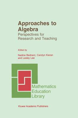 Approaches to Algebra: Perspectives for Research and Teaching - Mathematics Education Library 18 (Hardback)