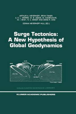 Surge Tectonics: A New Hypothesis of Global Geodynamics - Solid Earth Sciences Library 9 (Hardback)