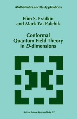 Conformal Quantum Field Theory in D-dimensions - Mathematics and Its Applications 376 (Hardback)