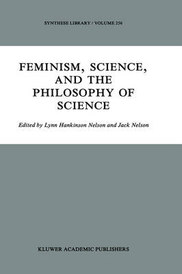 Feminism, Science, and the Philosophy of Science - Synthese Library 256 (Hardback)