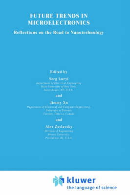 Future Trends in Microelectronics: Reflections on the Road to Nanotechnology - Nato Science Series E: 323 (Hardback)