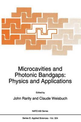 Microcavities and Photonic Bandgaps: Physics and Applications - Nato Science Series E: 324 (Hardback)