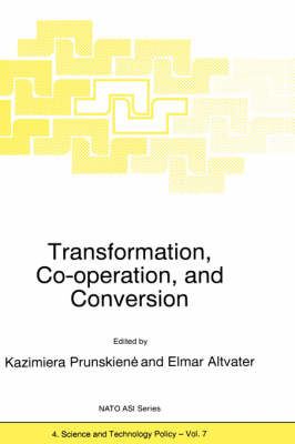 Transformation, Co-operation, and Conversion - Nato Science Partnership Subseries: 4 7 (Hardback)