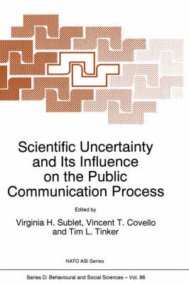 Scientific Uncertainty and Its Influence on the Public Communication Process - Nato Science Series D: 86 (Hardback)