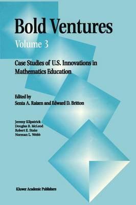 Bold Ventures: Case Studies of U.S. Innovations in Mathematics Education - Bold Ventures 3 (Paperback)