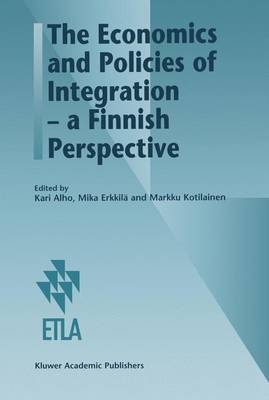 The Economics and Policies of Integration - a Finnish Perspective (Hardback)