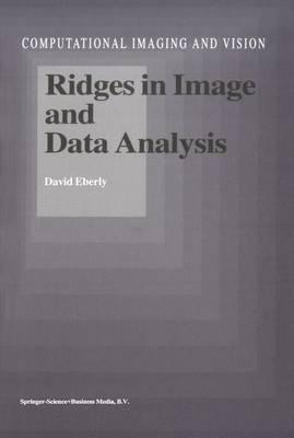 Ridges in Image and Data Analysis - Computational Imaging and Vision 7 (Hardback)