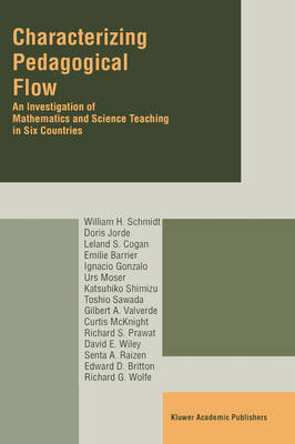 Characterizing Pedagogical Flow: An Investigation of Mathematics and Science Teaching in Six Countries (Hardback)