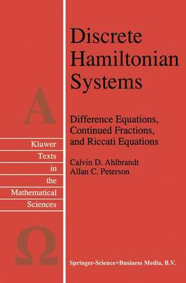 Discrete Hamiltonian Systems: Difference Equations, Continued Fractions, and Riccati Equations - Texts in the Mathematical Sciences 16 (Hardback)