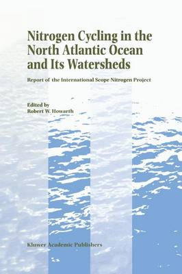 Nitrogen Cycling in the North Atlantic Ocean and its Watersheds: Report of the International SCOPE Nitrogen Project (Hardback)