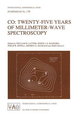 Twenty-five Years of Millimeter-wave Spectroscopy: Proceedings of the 170th Symposium of the International Astronomical Union, Held in Tucson Arizona, May 29-June 5 1995 - International Astronomical Union Symposia (Closed) v. 170 (Hardback)