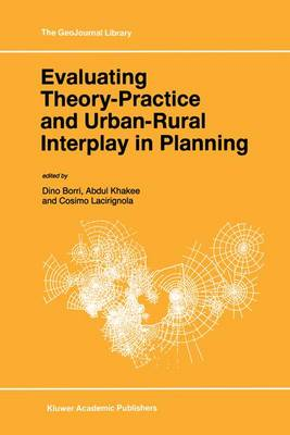 Evaluating Theory-Practice and Urban-Rural Interplay in Planning - GeoJournal Library 37 (Hardback)