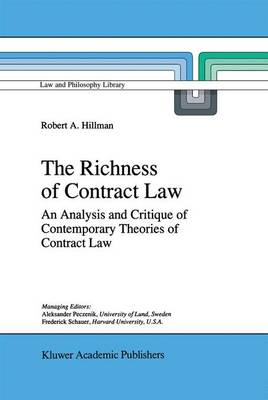 The Richness of Contract Law: An Analysis and Critique of Contemporary Theories of Contract Law - Law and Philosophy Library 28 (Hardback)