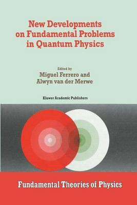 New Developments on Fundamental Problems in Quantum Physics - Fundamental Theories of Physics 81 (Hardback)