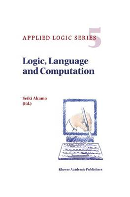 Logic, Language and Computation - Applied Logic Series 5 (Hardback)