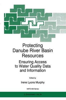 Protecting Danube River Basin Resources: Ensuring Access to Water Quality Data and Information - Nato Science Partnership Subseries: 2 24 (Hardback)