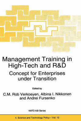 Management Training in High-Tech and R&D: Concept for Enterprises under Transition - Nato Science Partnership Subseries: 4 12 (Hardback)