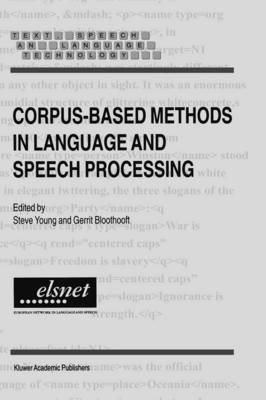 Corpus-Based Methods in Language and Speech Processing - Text, Speech and Language Technology 2 (Hardback)