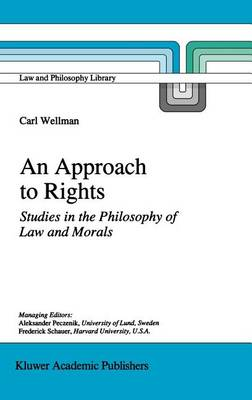 An Approach to Rights: Studies in the Philosophy of Law and Morals - Law and Philosophy Library 29 (Hardback)