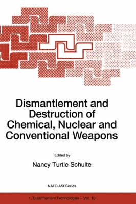 Dismantlement and Destruction of Chemical, Nuclear and Conventional Weapons - Nato Science Partnership Subseries: 1 10 (Hardback)