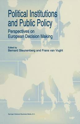 Political Institutions and Public Policy: Perspectives on European Decision Making (Hardback)