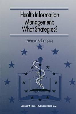 Health Information Management: What Strategies?: Proceedings of the 5th European Conference of Medical and Health Libraries, Coimbra, Portugal, September 18-21, 1996 (Hardback)