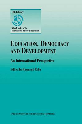 Education, Democracy and Development: An International Perspective (Paperback)