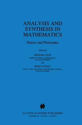 Analysis and Synthesis in Mathematics: History and Philosophy - Boston Studies in the Philosophy and History of Science v. 196 (Hardback)