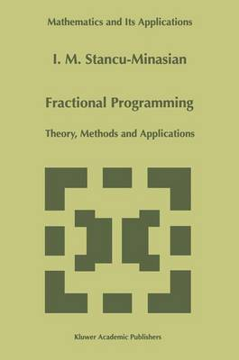 Fractional Programming: Theory, Methods and Applications - Mathematics and Its Applications 409 (Hardback)