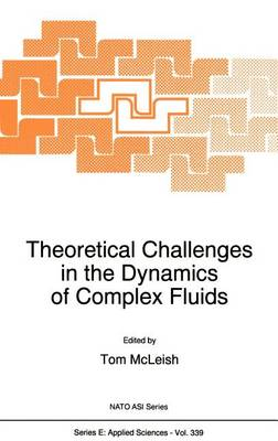 Theoretical Challenges in the Dynamics of Complex Fluids - Nato Science Series E: 339 (Hardback)