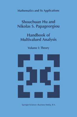 Handbook of Multivalued Analysis: Volume I: Theory - Mathematics and Its Applications 419 (Hardback)