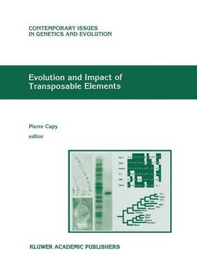 Evolution and Impact of Transposable Elements - Contemporary Issues in Genetics and Evolution 6 (Hardback)