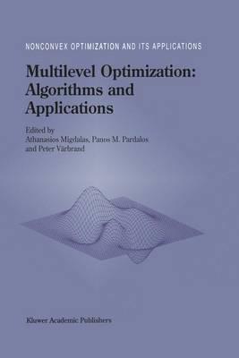 Multilevel Optimization: Algorithms and Applications - Nonconvex Optimization and Its Applications 20 (Hardback)