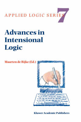 Advances in Intensional Logic - Applied Logic Series 7 (Hardback)