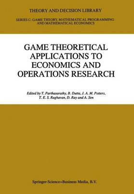 Game Theoretical Applications to Economics and Operations Research - Theory and Decision Library C 18 (Hardback)
