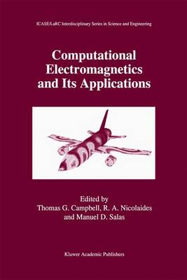 Computational Electromagnetics and Its Applications - ICASE LaRC Interdisciplinary Series in Science and Engineering 5 (Hardback)