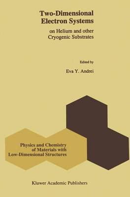 Two-Dimensional Electron Systems: on Helium and other Cryogenic Substrates - Physics and Chemistry of Materials with Low-Dimensional Structures 19 (Hardback)