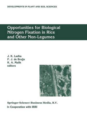 Opportunities for Biological Nitrogen Fixation in Rice and Other Non-Legumes: Papers presented at the Second Working Group Meeting of the Frontier Project on Nitrogen Fixation in Rice held at the National Institute for Biotechnology and Genetic Engineering (NIBGE), Faisalabad, Pakistan, 13-15 October 1996 - Developments in Plant and Soil Sciences 75 (Paperback)